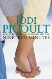 Nineteen Minutes – tekijä: Jodi Picoult