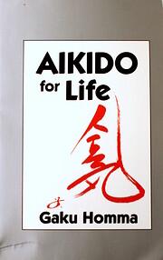 Aikido for Life por Gaku Homma