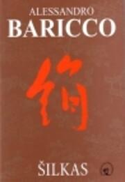Šilkas: [romanas] de Alessandro Baricco