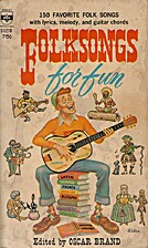 Folksongs for Fun by Oscar Brand