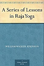 A Series of Lessons in Raja Yoga by William…