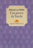 Una guerra da Turchi by helmuth von Moltke