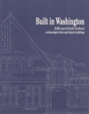 Built in Washington : 12,000 years of…