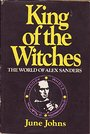 King of the witches: The world of Alex Sanders; - June Johns