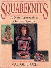 Squareknits: A New Approach to Granny…