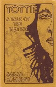 Tottie : a tale of the sixties – tekijä:…