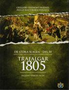 Trafalgar 1805 : Nelsons största seger…