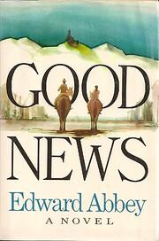 Good News por Edward Abbey