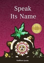 Speak Its Name – tekijä: Kathleen Jowitt