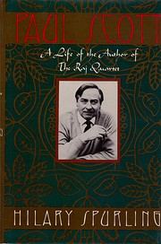 Paul Scott: A Life of the Author of the Raj…