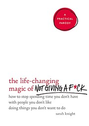 The Life-Changing Magic of Not Giving a…