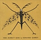 The Insect God by Edward Gorey