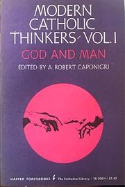 Modern Catholic Thinkers, Vol. I God and Man…