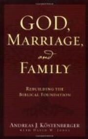 God, Marriage, and Family (Second Edition):…