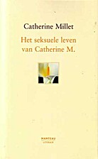 The Sexual Life of Catherine M. by Catherine…