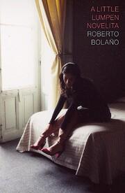 A Little Lumpen Novelita de Roberto Bolaño