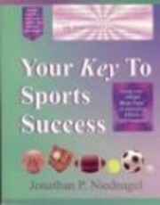 Your Key to Sports Success : How…