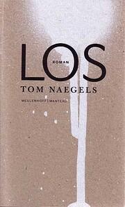 Los : roman af Tom Naegels