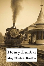 Henry Dunbar: the story of an outcast by…