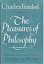 The pleasures of philosophy by Charles…