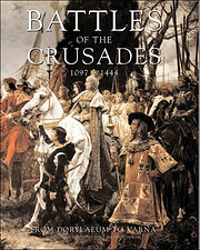 BATTLES OF THE CRUSADES 1097-1444 FROM…
