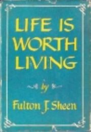 Life Is Worth Living por Fulton J. Sheen