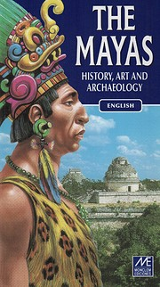 The Mayas History, Art and Archaeology
