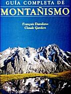 Guía completa de montañismo by François…