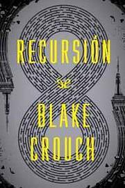 Recursión af Blake Crouch