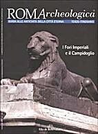 Roma Archeologica : Itinerario 3 : I Fori…