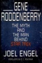 Gene Roddenberry : the myth and the man…