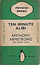 Ten Minute Alibi; A Mystery Play in Three…