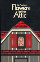 Flowers In The Attic by V. C. Andrews