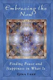 Embracing the now : finding peace and…