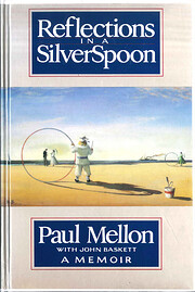 Reflections in a silver spoon: a memoir by…