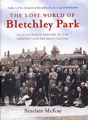 The Lost World of Bletchley Park: An…