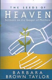 The Seeds of Heaven: Sermons on the Gospel…