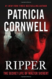 Ripper: The Secret Life of Walter Sickert de…