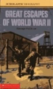 Great Escapes of World War II de George…