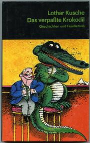 Das verpaßte Krokodil : Geschichten und…