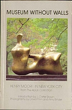 Museum without walls: Henry Moore: in New…