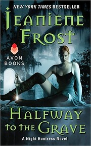Halfway to the Grave: A Night Huntress Novel…