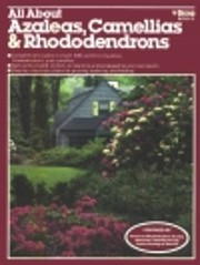 All About Azaleas, Camellias, and…