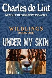 Under My Skin: Wildlings Book 1 (Volume 1)…