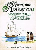 Awesome Aotearoa: A Kids' History of New…