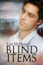 Blind Items by Kate McMurray