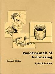 Fundamentals of Feltmaking de Patricia Spark
