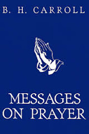 Message on Prayer av B. H. Carroll
