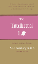 The Intellectual Life: Its Spirit,…