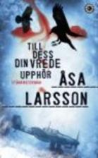 Until Thy Wrath Be Past by Åsa Larsson